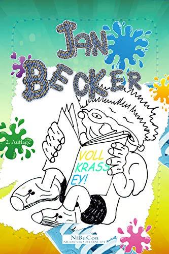 Jan Becker: VOLL KRASS EY!