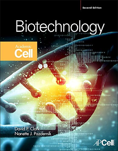 Compare Textbook Prices for Biotechnology 2 Edition ISBN 9780123850157 by Clark BA (honors)Christ's College Cambridge  1973<br>PhD University of Brsitol (England)  1977, David P.,Pazdernik, Nanette J.