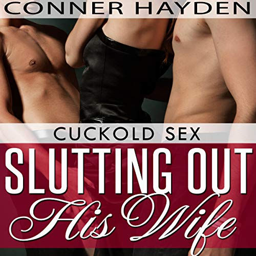 Slutting out His Wife - Cuckold Sex audiobook cover art