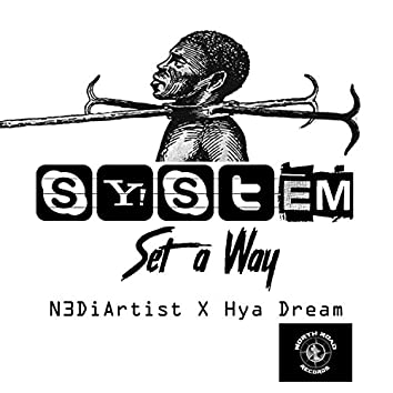 System Set a Way (feat. N3DiArtist)