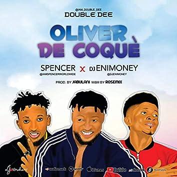Oliver de coque (feat. Spencer & Dj Enimoney)