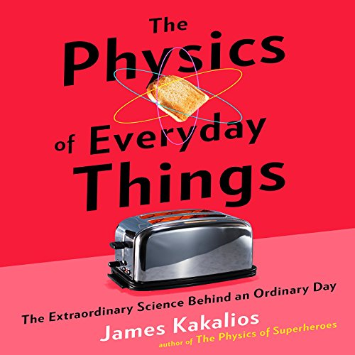 The Physics of Everyday Things audiobook cover art