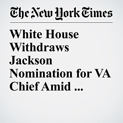 White House Withdraws Jackson Nomination for VA Chief Amid Criticism copertina