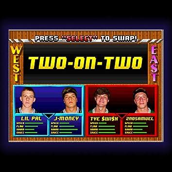 Two-On-Two (feat. Lil Pal, J-Money & Tye $wi$h)