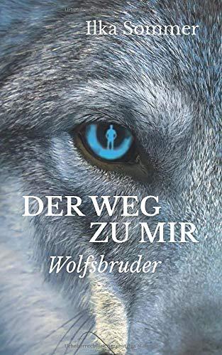 Der Weg zu mir: Wolfsbruder