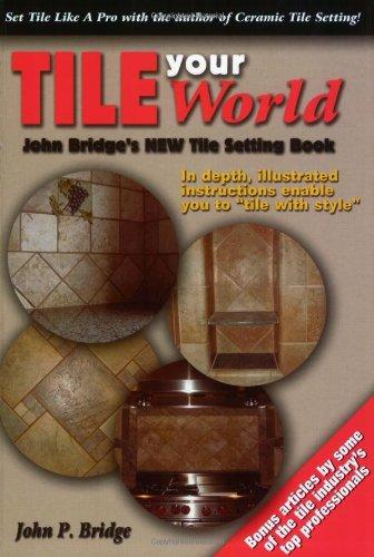 Tile Your World: John Bridge's New Tile Setting Book