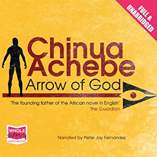 Arrow of God                   By:                                                                                                                                 Chinua Achebe                               Narrated by:                                                                                                                                 Peter Jay Fernandez                      Length: 9 hrs and 58 mins     25 ratings     Overall 4.4