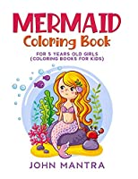 Mermaid Coloring Book: For 5 Years old Girls (Coloring Books for Kids)