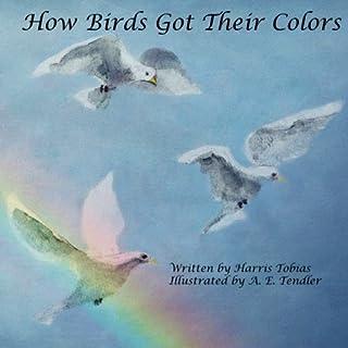 How Birds Got Their Colors