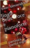 Jingle bells. Voce e pianoforte: partitura, parti e mp3