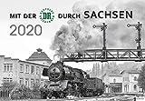 Mit der DR durch Sachsen 2020: Kalender 2020 - Burkhard Wollny