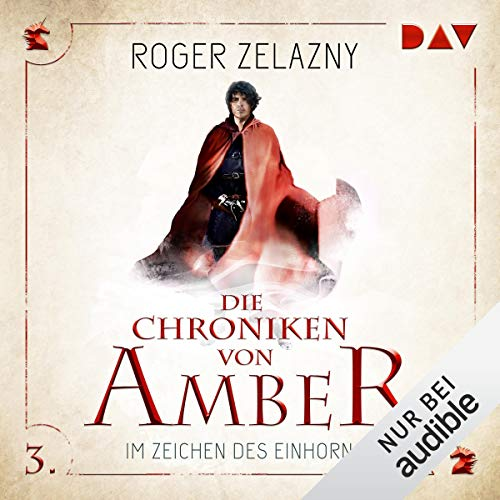 Im Zeichen des Einhorns     Die Chroniken von Amber: Corwin-Zyklus 3              By:                                                                                                                                 Roger Zelazny                               Narrated by:                                                                                                                                 Stefan Kaminski                      Length: 6 hrs and 21 mins     Not rated yet     Overall 0.0
