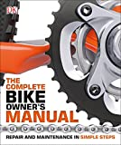 The Complete Bike Owner s Manual
