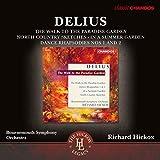 Delius: Orchesterwerke - The Walk to the Paradise Garden / In a Summer Garden / Dance Rhapsodies Nr.1 & 2 / +