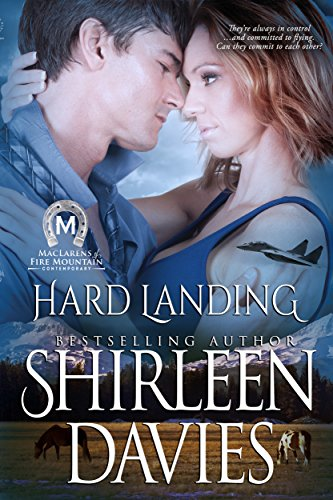 Book: Hard Landing (MacLarens of Fire Mountain Contemporary Romance Series Book Two) by Shirleen Davies