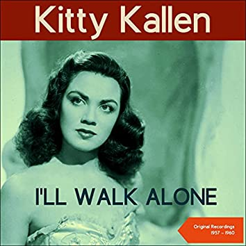 I'll Walk Alone (Original Recordings 1957 - 1960)