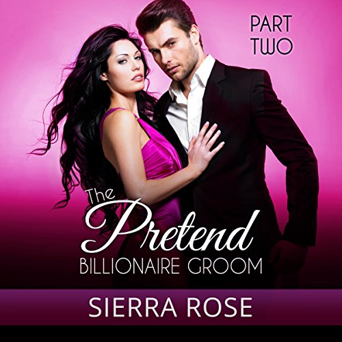 Couverture de The Pretend Billionaire Groom, Part 2