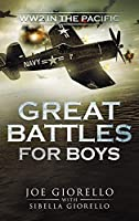 Great Battles for Boys: WWII Pacific