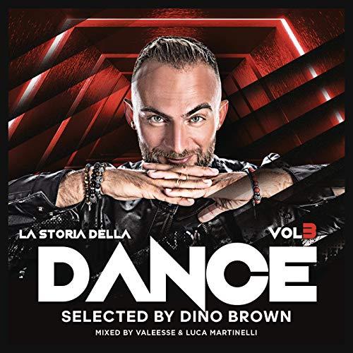 Dino Brown presenta: La storia della Dance, Vol.3