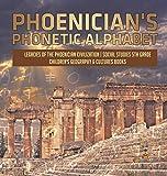 Phoenician's Phonetic Alphabet - Legacies of the Phoenician Civilization - Social Studies 5th Grade - Children's Geography & Cultures Books