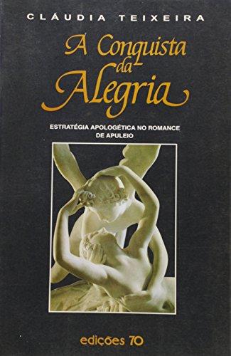 A Conquista da Alegria. Estratégia Apologética do Romance de Apuleio