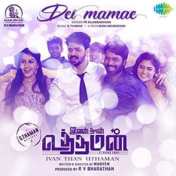 "Dei Mamae (From ""Ivan Than Uthaman"") - Single"