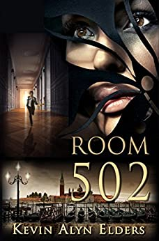 ROOM 502: Love and Death in Venice by [Kevin Alyn Elders]