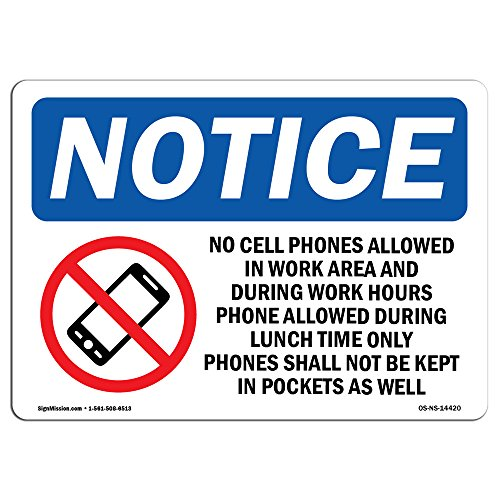 OSHA Notice Sign - No Cell Phones Allowed in Work | Choose from: Aluminum, Rigid Plastic or Vinyl Label Decal | Protect Your Business, Construction Site, Warehouse & Shop Area | Made in The USA