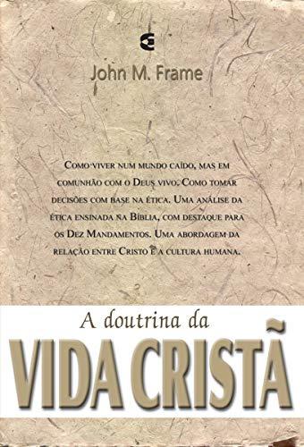 A Doutrina da Vida Cristã - Teologia do Senhorio