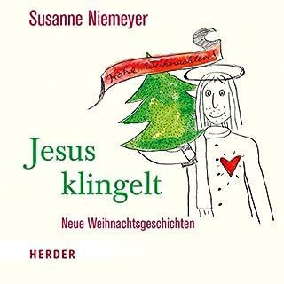 Jesus klingelt     Neue Weihnachtsgeschichten              Autor:                                                                                                                                 Susanne Niemeyer                               Sprecher:                                                                                                                                 Susanne Niemeyer                      Spieldauer: 1 Std. und 19 Min.     6 Bewertungen     Gesamt 4,8