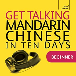 Get Talking Mandarin Chinese in Ten Days                   By:                                                                                                                                 Elizabeth Scurfield,                                                                                        Song Lianyi                               Narrated by:                                                                                                                                 Teach Yourself Languages                      Length: 2 hrs and 56 mins     6 ratings     Overall 4.2
