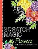 Scratch Magic Flowers: With 10 Templates, Craft Ideas, and Scratch Stylus (Scratch Magic Books)