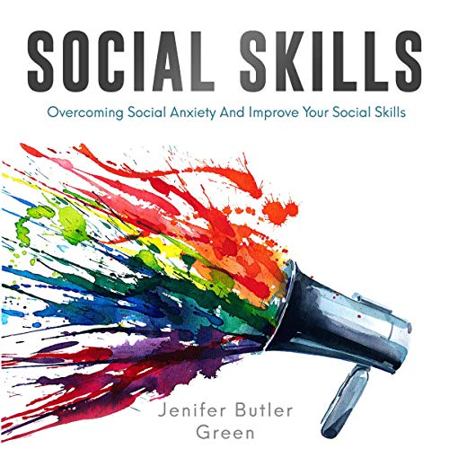 Social Skills: Overcoming Social Anxiety and Improve Your Social Skills  By  cover art