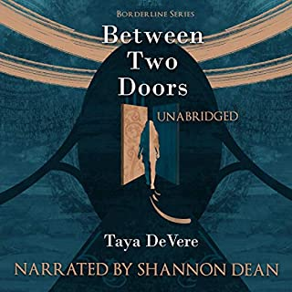 Between Two Doors     Borderline, Book 1              By:                                                                                                                                 Taya DeVere                               Narrated by:                                                                                                                                 Shannon Dean                      Length: 6 hrs and 33 mins     Not rated yet     Overall 0.0