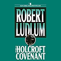 The Holcroft Covenant By Ludlum, Robert