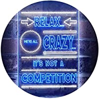 Relax We're Crazy Not a Competition Home Décor Dual Color LED看板 ネオンプレート サイン 標識 白色 + 青色 300 x 400mm st6s34-i3412-wb