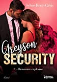 Rencontre explosive: Greyson Security, T1 (French Edition)