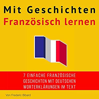 Mit Geschichten Französisch lernen: Verbessere dein französisches Lese- und Hörverständnis [Learn French with Stories: Improve Your French Reading and Listening Comprehension] Titelbild