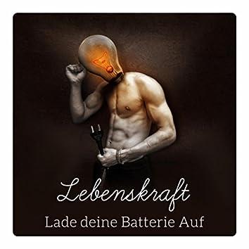 Lebenskraft - Lade deine Batterie Auf, Positive Musik, Entspannungsmusik für Gesunder Schlaf, Regeneration, Anti Stress Music