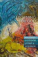Listening to God: Malamud, O'Connor, Updike, & Morrison