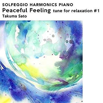 Solfeggio Harmonics Piano Peaceful Feeling Tune for Relaxation #1