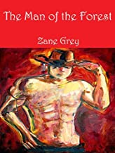 The Man of the Forest: American Western Fiction (Illustrated)