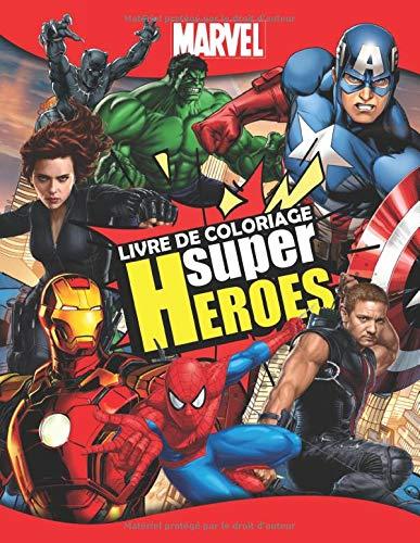 Marvel Superheroes Livre De Coloriage: Livre De Coloriage Marvel Avengers Spécial Pour Les Fans