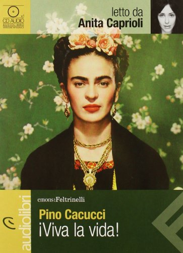 Viva la vida! letto da Anita Caprioli. Audiolibro. CD Audio