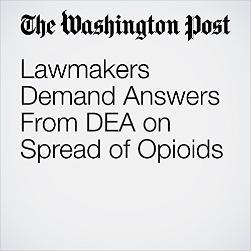 Lawmakers Demand Answers From DEA on Spread of Opioids copertina