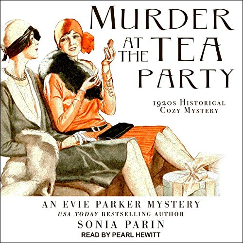Murder at the Tea Party: 1920s Historical Cozy Mystery (Evie Parker Mystery Series, Book 2)