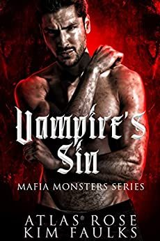 Vampire's Sin: A Dark Vampire Mafia Romance (Vampire Mafia Monsters Book 2) by [Atlas Rose, Kim Faulks]