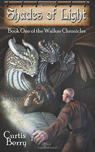 Book: Shades of Light - Book One of the Walker Chronicles by Curtis Berry
