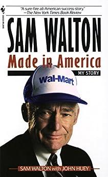 Sam Walton: Made In America (English Edition) por [Sam Walton, John Huey]