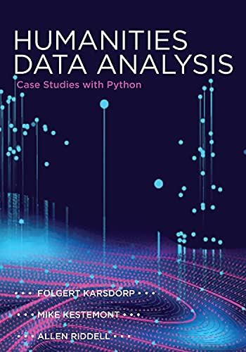 Humanities Data Analysis: Case Studies With Python